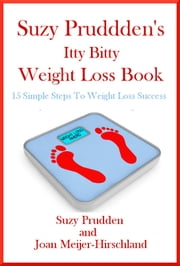 The Amazing Itty Bitty Weight Loss Book - An innovation in weight loss technology ebook by Suzy Prudden,Joan Meijer-Hirschland
