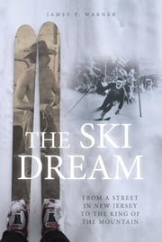 The Ski Dream ebook by James P Warner