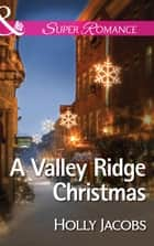 A Valley Ridge Christmas (Mills & Boon Superromance) ebook by Holly Jacobs