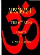 Apsaras II. The 6th Ring ebook by Kevill Davies