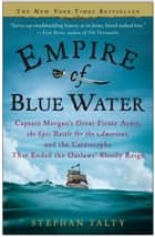 Empire of Blue Water ebook by Stephan Talty