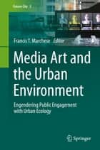Media Art and the Urban Environment ebook by Francis T Marchese