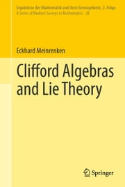 Clifford Algebras and Lie Theory ebook by Eckhard Meinrenken