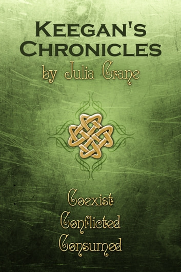 Keegan's Chronicles - Books 1-3 ebook by Julia Crane