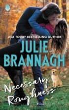Necessary Roughness ebook by Julie Brannagh