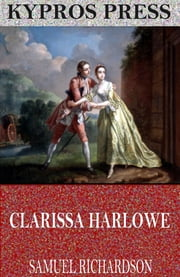 Clarissa Harlowe ebook by Samuel Richardson
