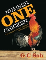 Number One Chicken - The Strangest, Funniest Manhunt on the Equator ebook by G C Soh