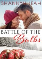 Battle of The Bulbs ebook by Shannyn Leah
