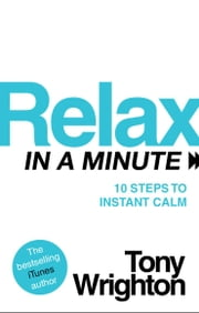 Relax in a Minute ebook by Tony Wrighton