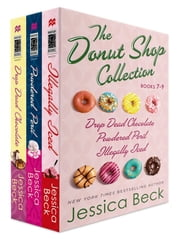 The Donut Shop Collection, Books 7-9 - Drop Dead Chocolate; Powdered Peril; Illegally Iced ebook by Jessica Beck