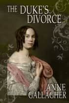 The Duke's Divorce (The Reluctant Grooms Series Volume IV) ebook by