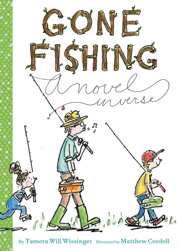 Gone Fishing - A novel in verse ebook by Tamera Will Wissinger