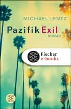 Pazifik Exil - Roman ebook by Michael Lentz