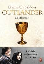 Outlander (Tome 2) - Le talisman ebook by Diana Gabaldon, Philippe Safavi