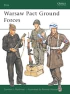 Warsaw Pact Ground Forces ebook by Gordon L. Rottman, Ronald Volstad