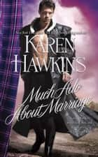 Much Ado About Marriage ebook by Karen Hawkins