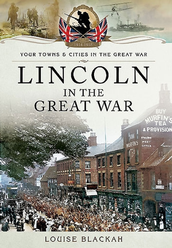 Lincoln in the Great War ebook by Louise Blackah