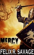 Mercy ebook by Felix R. Savage