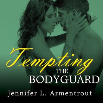 Tempting the Bodyguard audiobook by J. Lynn,Jennifer L. Armentrout