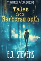 Tales from Harborsmouth ebook by E.J. Stevens