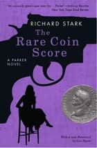 The Rare Coin Score - A Parker Novel ebook by Richard Stark, Luc Sante