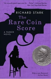 The Rare Coin Score - A Parker Novel ebook by Richard Stark,Luc Sante