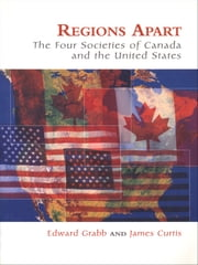 Regions Apart - The Four Societies of Canada and The United States ebook by Edward Grabb,James Curtis,Jane Jenson