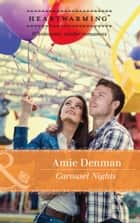 Carousel Nights (Mills & Boon Heartwarming) (Starlight Point Stories, Book 2) ebook by Amie Denman