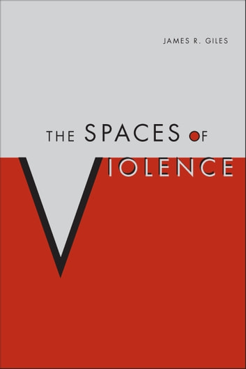The Spaces of Violence ebook by James Giles