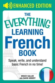 The Everything Learning French - Speak, Write, and Understand Basic French in No Time ebook by Kobo.Web.Store.Products.Fields.ContributorFieldViewModel