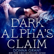 Dark Alpha's Claim - A Reaper Novel audiobook by Donna Grant