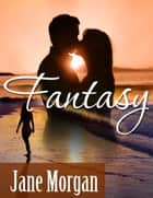 Fantasy (Couple Erotica) ebook by Jane Morgan