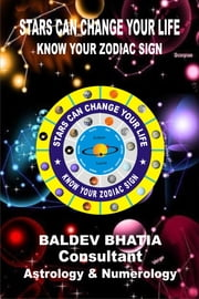 Stars Can Change Your Life- Know Your Zodiac Sign ebook by Baldev Bhatia