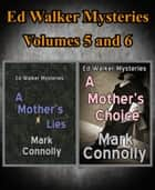 Ed Walker Mysteries Volumes 5 and 6 ebook by Mark Connolly