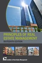 Principles of Real Estate Management, 16th Edition ebook by Institute of Real Estate Management