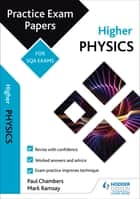 Higher Physics: Practice Papers for SQA Exams ebook by Mark Ramsay, Paul Chambers