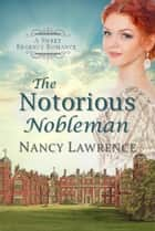 The Notorious Nobleman eBook von Nancy Lawrence