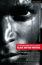 The Methuen Drama Book of Plays by Black British Writers - Welcome Home Jacko, Chiaroscuro, Talking in Tongues, Sing Yer Heart Out ..., Fix Up, Gone Too Far! ebook by Mustapha Matura, Jackie Kay, Winsome Pinnock,...