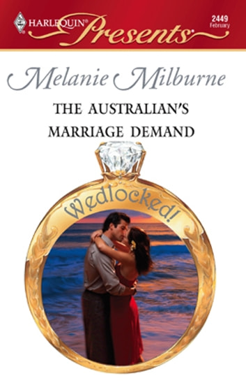 The Australian's Marriage Demand eBook by Melanie Milburne