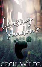 Chasing Shadows ebook by Cecil Wilde