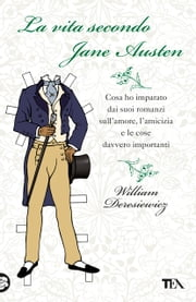 La vita secondo Jane Austen ebook by William Deresiewicz, Claudio Carcano