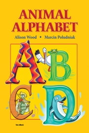 Animal Alphabet. ABC book for kids: Find the letter in the text - Excellent for Bedtime & Young Readers ebook by Alison Wood