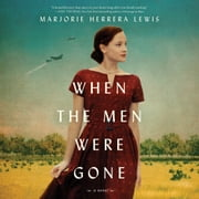 When the Men Were Gone - A Novel audiobook by Marjorie Herrera Lewis