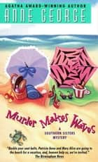 Murder Makes Waves ebook by Anne George