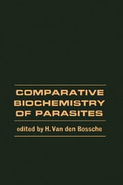 Comparative Biochemistry of Parasites