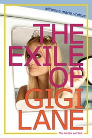 The Exile of Gigi Lane ebook by Adrienne Maria Vrettos