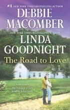 The Road to Love - Love by Degree\The Rain Sparrow ebook by Linda Goodnight, Debbie Macomber