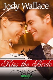 Kiss the Bride ebook by Jody Wallace