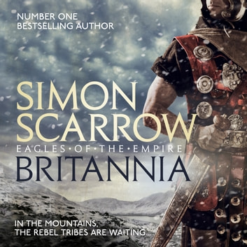 Britannia (Eagles of the Empire 14) audiobook by Simon Scarrow