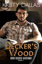 Decker's Wood ebook by Kirsty Dallas